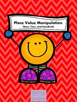 Place Value Manipulation: Ones, Tens, Hundreds