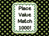 Place Value Match 1000!