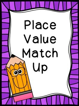 Place Value Match Up