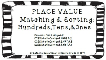Place Value: Matching & Sorting (Hundreds, Tens, and Ones)