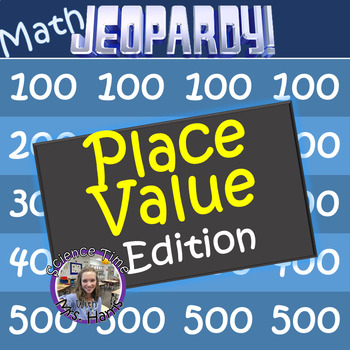 Place Value Math Jeopardy! (Test Prep, Review, Practice)