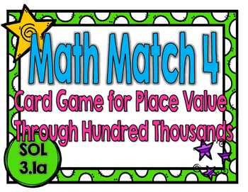 Place Value Math Match 4-A Game for Place Value Through Hundred Thousands