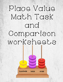 Place Value Math Task and Comparison Worksheets