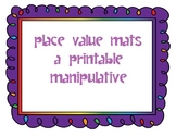 Place Value Mats A Printable Manipulative