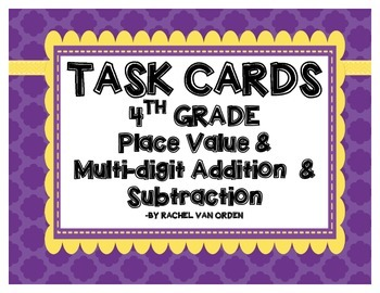 Place Value & Multi-Digit Addition and Subtraction Task Cards