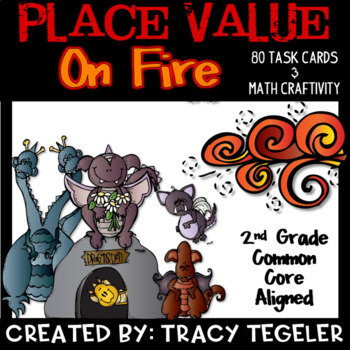 Place Value On Fire (Craftivity & Common Core Aligned Math Task Cards)