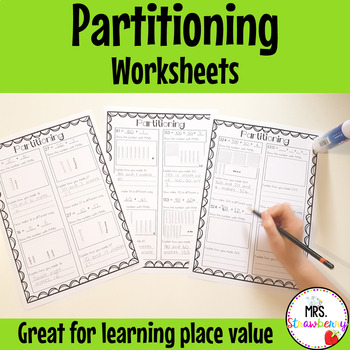Place Value - Partitioning Worksheets {Create, Justify, Explain}