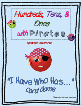 Place Value Pirates Hundreds, Tens, & Ones I Have Who Has Game