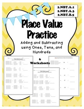 Place Value Practice - Addion and Subtraction CCSS Aligned