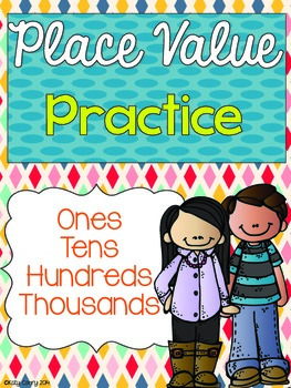 Place Value Practice: Ones, Tens, Hundreds, Thousands