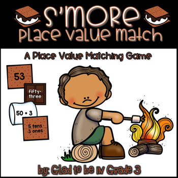 Place Value Practice: S'more Place Value Practice...A Matc