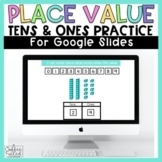 Place Value Practice: Tens and Ones - Digital, Distance Learning