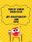 Place Value Practice, an Estimation Jar Unit