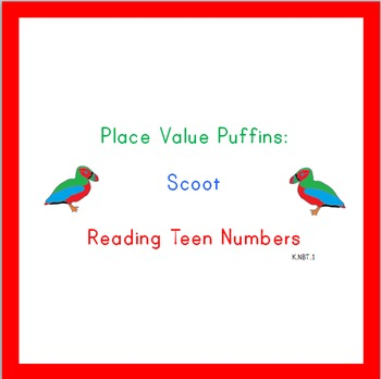 Place Value Puffins: Scoot!  Teen Numbers