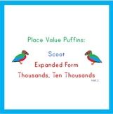 Place Value Puffins: Scoot! Thousands, Ten Thousands