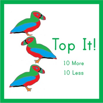 Place Value Puffins: Top It!  10 More 10 Less