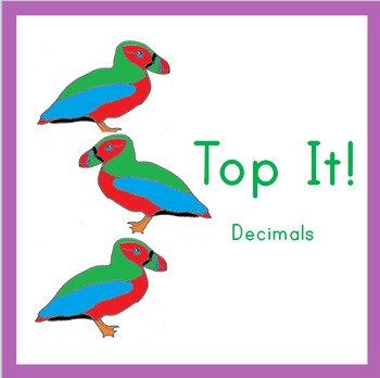 Place Value Puffins: Top It! Decimals