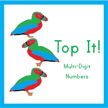Place Value Puffins: Top It! Multi-Digit Numbers