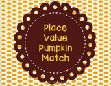 Place Value Pumpkin Match