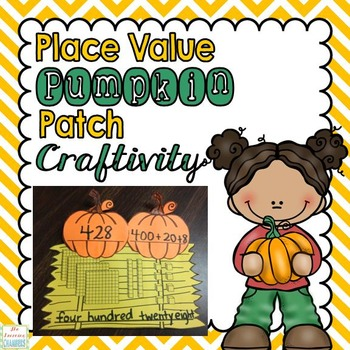 Place Value Pumpkin Patch Craftivity: Hundreds, Tens, Ones