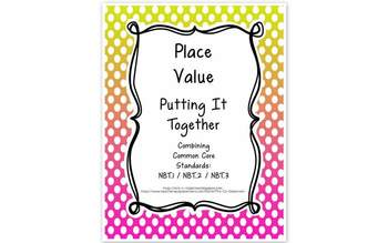Place Value - Putting It Together - Combining MCC4.NBT.1,