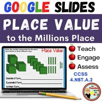 Place Value (Read & Write #'s to 1 Million) - GOOGLE INTERACTIVE CLASSROOM!