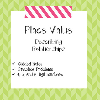 Place Value Relationships Guided  Notes & Practice