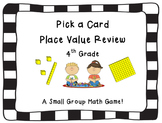 Place Value Review Pick a Card Game (fourth grade) -CCSS Aligned