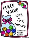 Place Value Review with Fruit Snacks