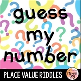 Guess My Number Place Value Riddles