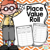 Place Value Roll: Print and Go Activities