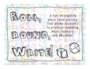 Place Value - Roll, Round, Write!