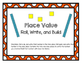 Place Value Roll, Write, and Build