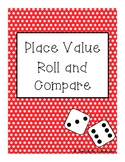 Place Value Roll and Compare