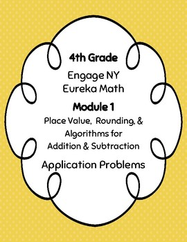 EngageNY and Eureka Math Application Problems - Grade 4 - Module 1 - V3