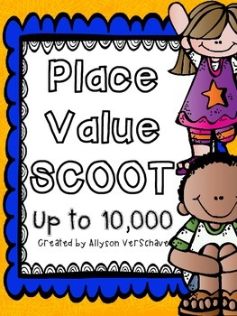 Place Value SCOOT! {to the 10,000}