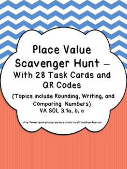 Place Value Scavenger Hunt - 28 Task Cards with QR Codes