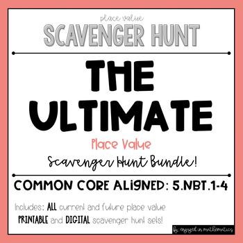 Place Value Scavenger Hunt BUNDLE (Includes 7 sets!)