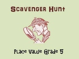 Place Value Scavenger Hunt, Grade 5