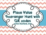 Place Value Scavenger Hunt - with QR codes