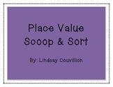Place Value Scoop & Sort