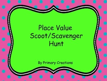 Place Value Scoot/ Scavenger Hunt