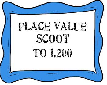 Place Value Scoot to 1,200