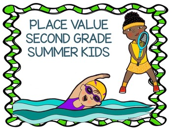 Place Value: Second Grade (Summer Kids)