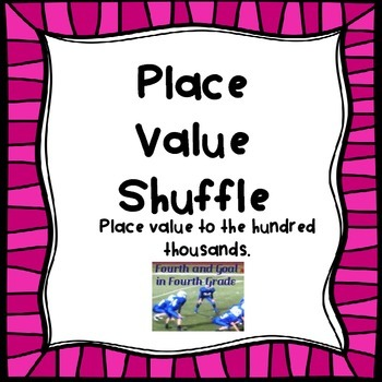 Place Value Shuffle (place value to the hundred thousands)