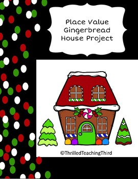 Place Value Skill Gingerbread House Project