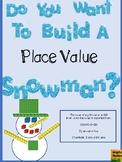 A Math Snowman Craftivity - Do You Want To Build A Place Value Snowman?