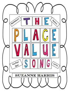 Place Value Song, Worksheets, Quiz, and Posters