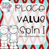 Place Value Spin and Add I