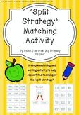 Place Value & Split Strategy Matching Activity